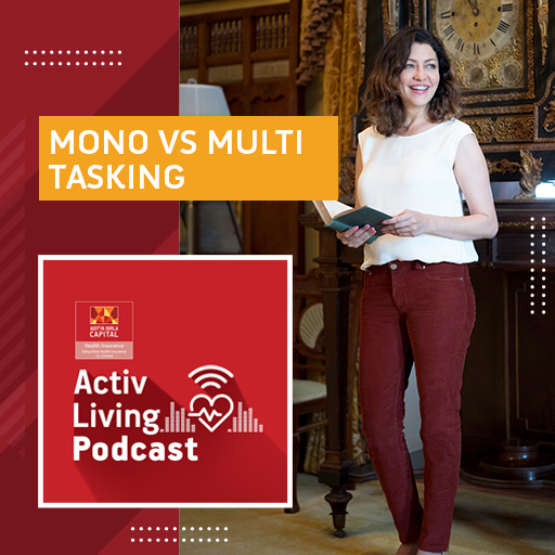 Monotasking and Multitasking- Activ Living