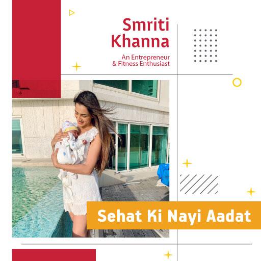 Smriti Khanna- Activ Living